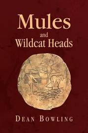 Mules and Wildcat Heads by Dean Bowling