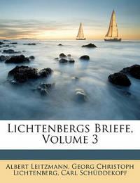Lichtenbergs Briefe, Volume 3 by Georg Christoph Lichtenberg