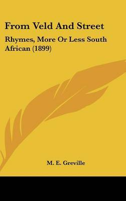 From Veld and Street: Rhymes, More or Less South African (1899) by M E Greville image