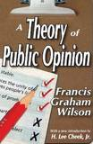 A Theory of Public Opinion by Francis Graham Wilson