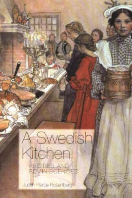 Swedish Kitchen: Recipes and Reminiscences by Judith Pierce Rosenberg
