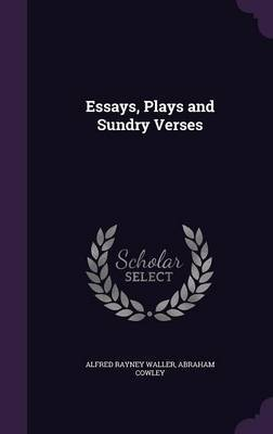 Essays, Plays and Sundry Verses by Alfred Rayney Waller image
