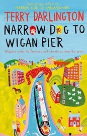 Narrow Dog to Wigan Pier by Terry Darlington
