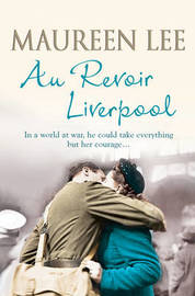 Au Revoir Liverpool by Maureen Lee