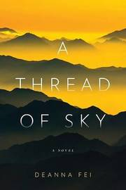 A Thread of Sky by Deanna Fei image