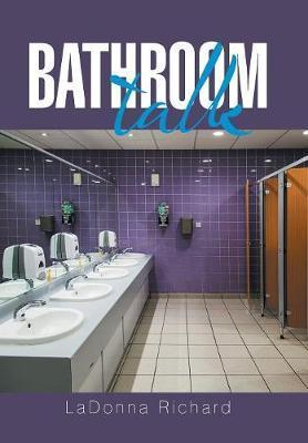 Bathroom Talk by Ladonna Richard image