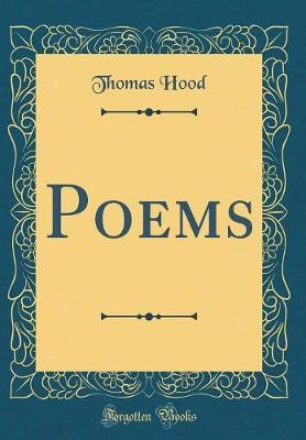 Poems (Classic Reprint) by Thomas Hood