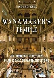 Wanamaker's Temple by Nicole C. Kirk