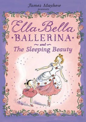 Ella Bella Ballerina and the Sleeping Beauty by James Mayhew image