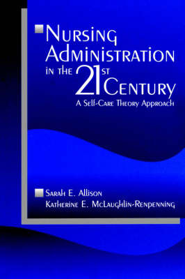 Nursing Administration in the 21st Century by Sarah E. Allison image