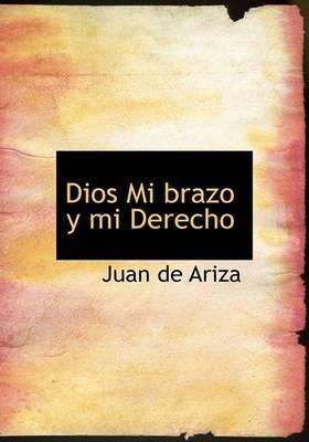 Dios Mi Brazo y Mi Derecho by Juan de Ariza image