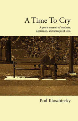 A Time to Cry by Paul Kloschinsky