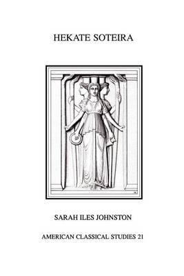 Hekate Soteira by Sarah Iles Johnston