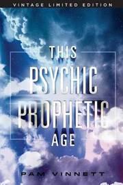 This Psychic Prophetic Age by Pamela Vinnett