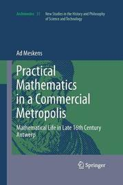 Practical mathematics in a commercial metropolis by Ad Meskens