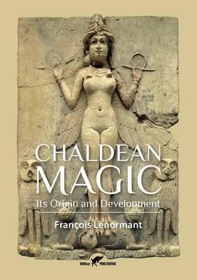Chaldean Magic by Francois Lenormant