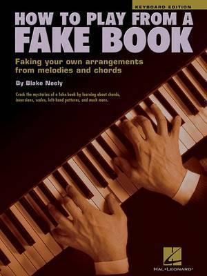 How To Play From A Fake Book by Blake Neely