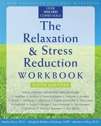 The Relaxation & Stress Reduction Workbook (New Harbinger Self-Help Workbook) by Martha Davis