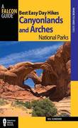 Best Easy Day Hikes Canyonlands and Arches National Parks by Bill Schneider