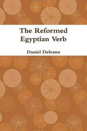 The Reformed Egyptian Verb by Daniel Deleanu