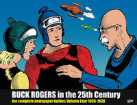 Buck Rogers In The 25th Century: The Complete Newspaper Dailies Volume 4 by John F. Dille image