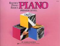Bastien Piano Basics by James Bastien