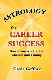 Astrology for Career Success by Gayle Geffner