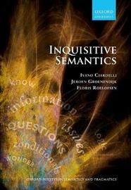 Inquisitive Semantics by Ivano Ciardelli