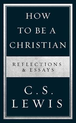 How to Be a Christian by C.S Lewis