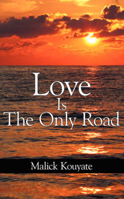 Love Is The Only Road by Malick Kouyate image