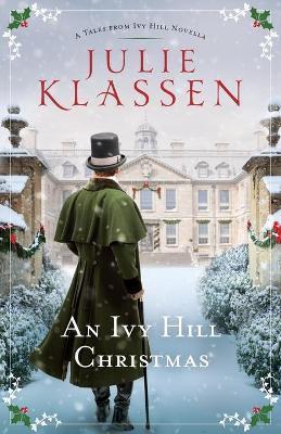 An Ivy Hill Christmas by Julie Klassen