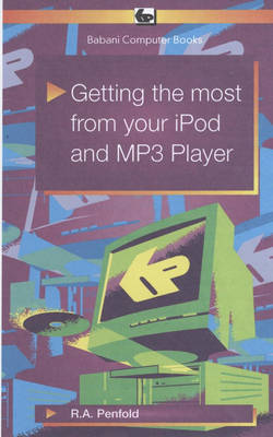 Getting the Most from Your iPod and MP3 Player by R.A. Penfold image