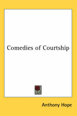 Comedies of Courtship by Anthony Hope image