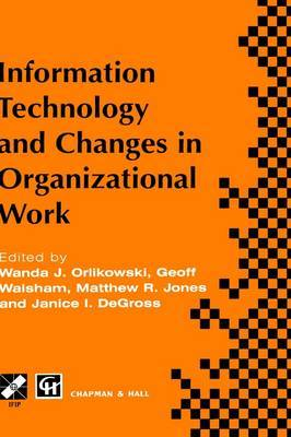 Information Technology and Changes in Organizational Work by International Federation for Information Processing image