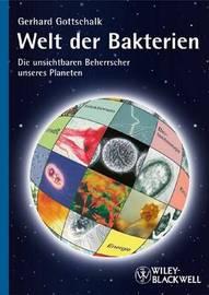 Welt Der Bakterien: Die Unsichtbaren Beherrscher Unseres Planeten by Gerhard Gottschalk image