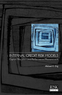 Internal Credit Risk Models by Michael K. Ong