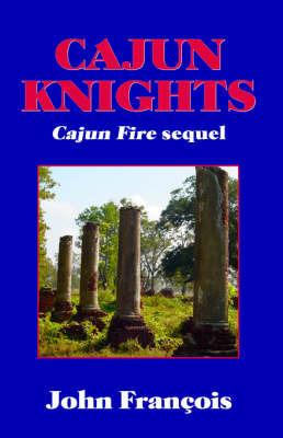 Cajun Knights by John Francois