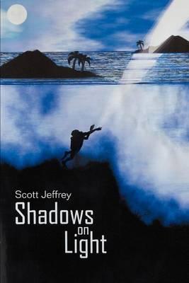 Shadows on Light by Scott Jeffrey