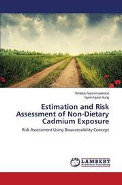 Estimation and Risk Assessment of Non-Dietary Cadmium Exposure by Niyommaneerat Wilailuk