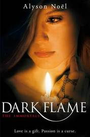 Dark Flame (The Immortals #4) (UK) by Alyson Noel image