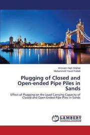 Plugging of Closed and Open-Ended Pipe Piles in Sands by Hadi Shijhait Wissam