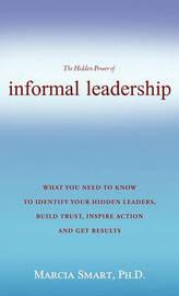 Informal Leadership by Ph.D. Marcia Smart