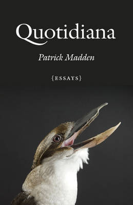 Quotidiana by Patrick Madden