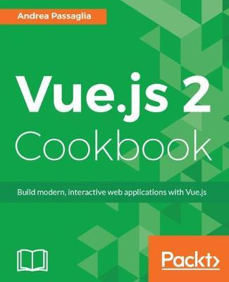 Vue.js 2 Cookbook by Andrea Passaglia image