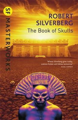 The Book of Skulls (S.F. Masterworks) by Robert Silverberg image