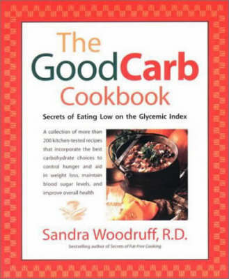 The Good Carb Cookbook by Sandra Woodruff image