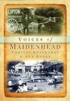 Maidenhead Voices by Chrissy Rosenthal