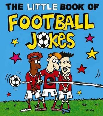 The Little Book of Football Jokes by Joe King image