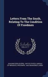 Letters from the South, Relating to the Condition of Freedmen by John Watson Alvord image