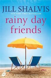 Rainy Day Friends: Wildstone Book 2 by Jill Shalvis